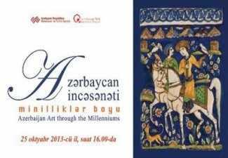Выставка «Азербайджанское искусство на протяжении тысячелетий»